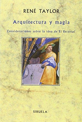 9788478441341: Arquitectura y magia : consideraciones sobre la idea de El Escorial (La Biblioteca Sumergida)