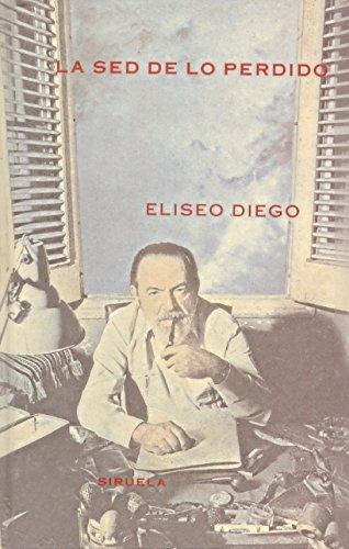 La sed de lo perdido - DIEGO, Eliseo