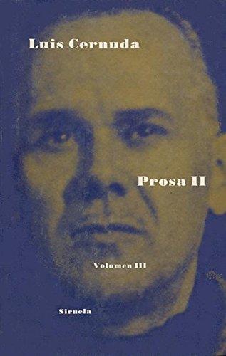 Cernuda. Prosa II. Obras completas, Vol III (Libros Del Tiempo) (Spanish Edition) - Luis Cernuda