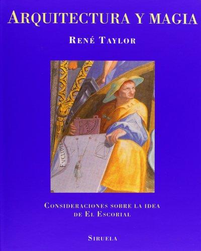 9788478442423: ARQUITECTURA Y MAGIA: Consideraciones sobre la idea de El Escorial (La Biblioteca Azul / Serie menor)