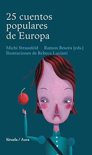 25 CUENTOS POPULARES DE EUROPA - Edición de Michi Strausfeld y Ramon Besora
