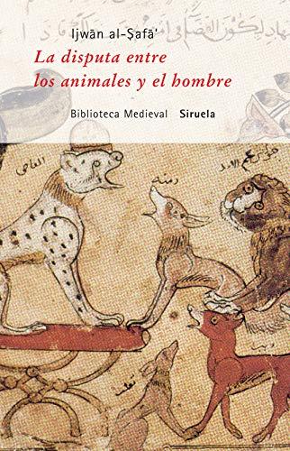 9788478442492: La disputa de los animales y el hombre/ The dispute between animals and humans (Biblioteca Medieval) (Spanish Edition)