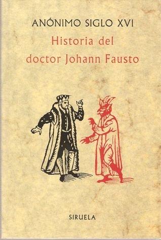 Historia del doctor Johann Fausto. Título original: Anónimo del siglo
