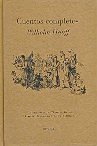 Cuentos Completos - Hauff (Spanish Edition) (9788478442782) by Wilhelm Hauff
