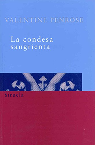 La condesa sangrienta (Spanish Edition) (8478443266) by Valentine Penrose