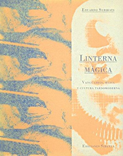 9788478443512: Linterna mágica: Vanguardia, media y cultura tardomoderna (La Biblioteca Azul / Serie menor)
