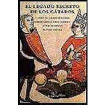 9788478443536: El legado secreto de los cataros