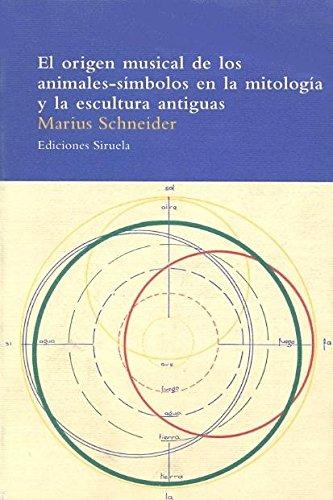 9788478443680: El origen musical de los animales-símbolos en la mitología y la escultura antiguas (El Árbol del Paraíso)