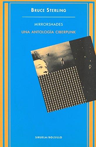 Mirrorshades : una antología ciberpunk (Siruela/Bolsillo, Band: Gibson, William