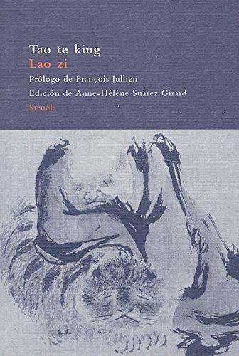 Tao Te King (Libro del curso y de la virtud) (El Arbol del Paraiso) (Spanish Edition): Lao Zi