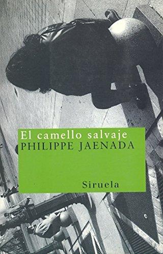 9788478444526: El Camello salvaje/ The Wild Camel (Nuevos Tiempos) (Spanish Edition)