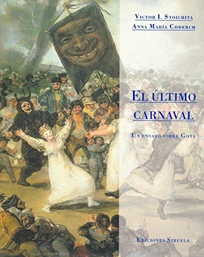9788478445325: El último carnaval: Un ensayo sobre Goya (La Biblioteca Azul / Serie menor)
