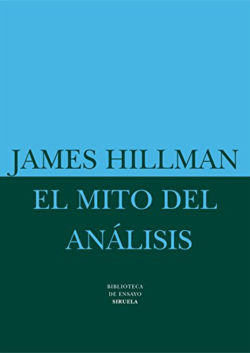 9788478445349: El mito del analisis/ The Myth of Analysis (Spanish Edition)
