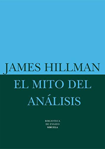 9788478445349: El mito del analisis/ The Myth of Analysis (Spanish Edition)