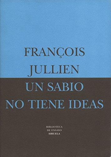 9788478445370: Un sabio no tiene ideas/ A Wise Man Doesn't Have Ideas (Spanish Edition)