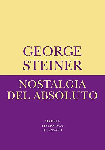 9788478445417: Nostalgia del absoluto (Biblioteca de Ensayo / Serie menor)