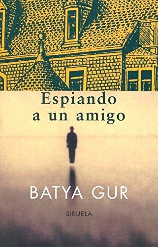 9788478445493: Espiando a un amigo / Spying on a Friend (Spanish Edition)