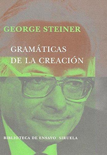 9788478445745: Gramáticas de la creación (Biblioteca de Ensayo / Serie mayor)