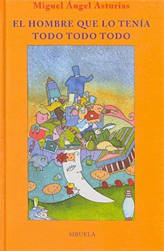 9788478445783: El hombre que lo tenia todo, todo, todo/ The Man that Had it All, All, All (Las Tres Edades/ the Three Ages) (Spanish Edition)