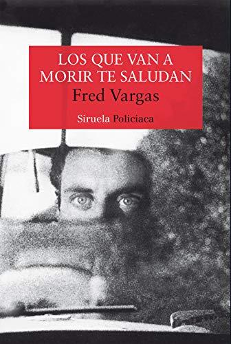 Los que van a morir te saludan: VARGAS, Fred