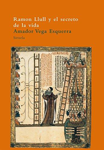 9788478446001: Ramon Llull Y El Secreto De La Vida (El Árbol del Paraíso)