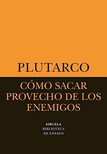 9788478446124: Como sacar provecho de los enemigos/ How to take advantage of the enemies (Biblioteca De Ensayo: Serie Menor) (Spanish Edition)