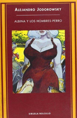Albina y Los Hombres-Perro (Spanish Edition): Jodorowsky, Alejandro