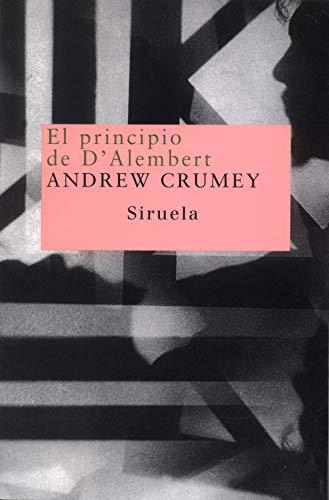 9788478446629: El principio de D'Alembert: Una novela en tres cuadros (Nuevos Tiempos)