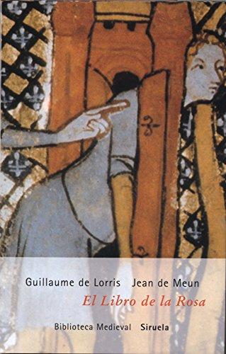 El libro de la rosa/ The Romaunt: Guillaume De Lorris