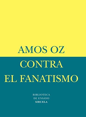 Contra El Fanatismo (Paperback): Amos Oz