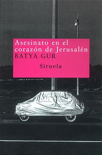 Asesinato en el corazón de Jerusalén: GUR, Batya