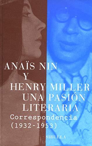 9788478447138: Una pasión literaria / A Literary Passion: Correspondencia de Anaïs Nin y Henry Miller 1932-1953 / Letters of Anaïs Nin and Henry Miller 1932-1953 (Libros del tiempo) (Spanish Edition)