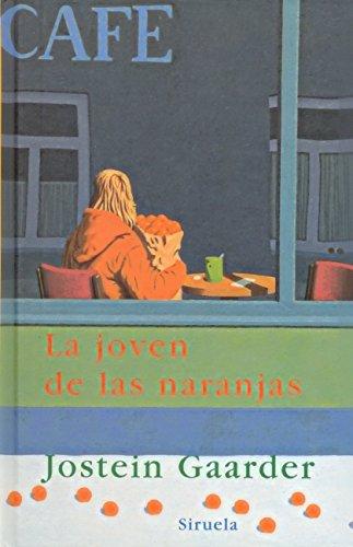 La joven de las naranjas (Las Tres: Gaarder, Jostein [Autor];