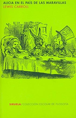 9788478447602: Alicia en el pais de las maravillas / Alice's Adventures in Wonderland (Escolar De Filosofia / School Philosophy) (Spanish Edition)