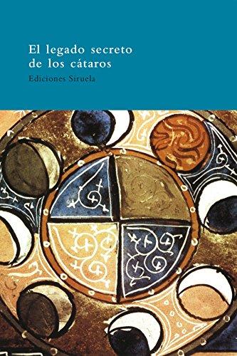 9788478447671: El legado secreto de los cátaros: El libro de los dos principios. Tratado cátaro. Ritual occitano. Comentario al Padre nuestro (El Árbol del Paraíso)