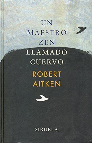 9788478447817: Un Maestro Zen Llamado Cuervo / Zen Master Raven: Sayings and Doings of a Wise Bird (Spanish Edition)