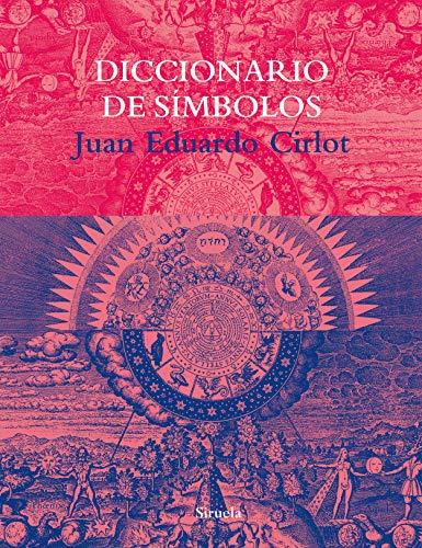 Diccionario de Simbolos/ A Dictionary of Symbols: Juan Eduardo Cirlot