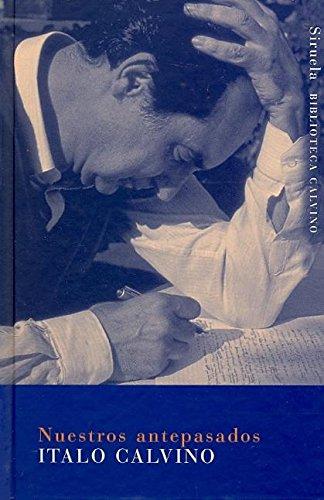 9788478448074: Nuestros antepasados.El vizconde demediado. El baron rampante. El caballero inexistente (Biblioteca Calvino / Calvino's Library) (Spanish Edition)