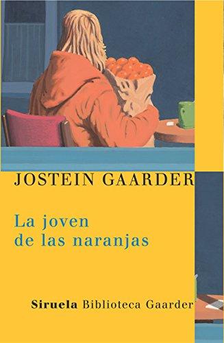9788478448166: La joven de las naranjas (Biblioteca Gaarder) (Las Tres Edades/ the Three Ages) (Spanish Edition)