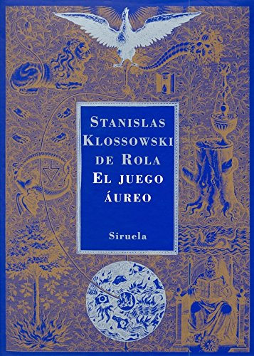 El juego aureo / The Game Aureus (Spanish Edition) (8478448241) by Stanislas Klossowski De Rola