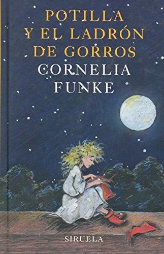 Potilla y el ladron de gorros /: Funke, Cornelia Caroline