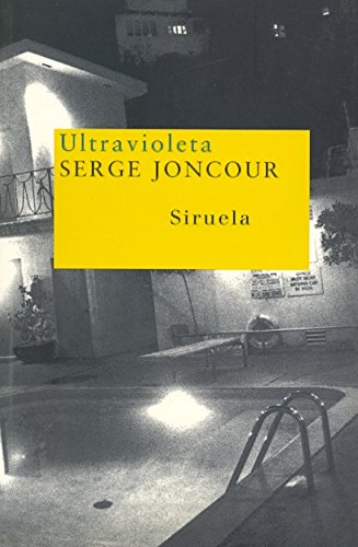 Ultravioleta/ Ultraviolet (Nuevos Tiempos) (Spanish Edition) (8478448586) by Joncour, Serge