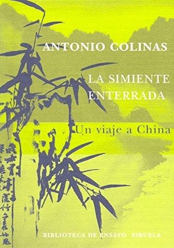 9788478448685: La simiente enterrada: Un viaje a China / The Buried Seed: A Trip to China (Spanish Edition)