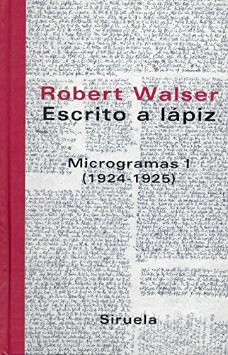 9788478448777: Escrito a Lapiz/ Writing in Pencil: Microgramas I (1924-1925) / Micrograms I (1924-1225) (Libros Del Tiempo / Books of Time) (Spanish Edition)