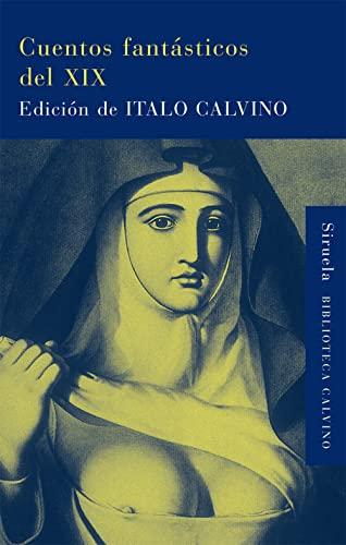 9788478448968: Cuentos fantásticos del XIX: Lo fantástico visionario/Lo fantástico cotidiano (Biblioteca Calvino)