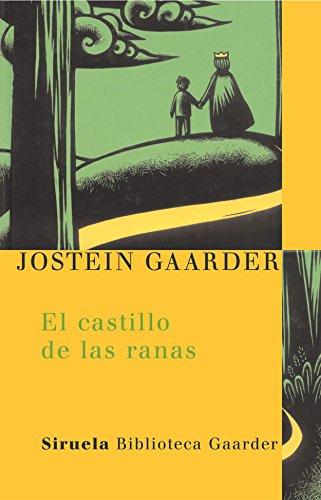 9788478449217: El castillo de las ranas (Las Tres Edades / Biblioteca Gaarder)