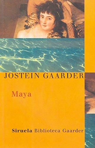 Maya (Biblioteca Gaarder) (Spanish Edition) (8478449221) by Jostein Gaarder