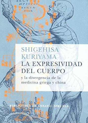 9788478449255: La expresividad del cuerpo: y la divergencia de la medicina griega y china (Biblioteca de Ensayo / Serie mayor)