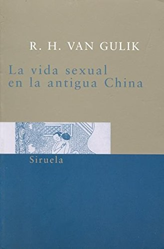La vida sexual en la antigua China: R.H. van Gulik