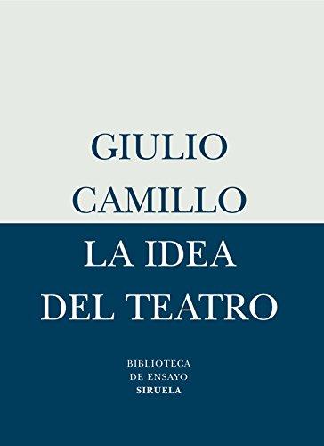 9788478449392: La idea del teatro (Biblioteca de Ensayo / Serie menor)